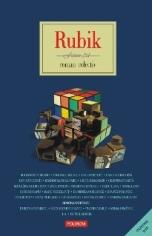 """""""Rubik. Roman colectiv"""", roman colectiv, carte + DVD, coord. Simona Popescu, ediție cartonată, Editura Polirom, Colecția """"Fiction Ltd."""", Iași, 544 p.;"""