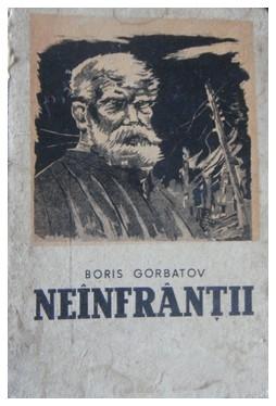 """Fig. 18: """"Neînfrânții"""", ilustrație de Jules Perahim, 1945-1952, pe coperta romanului omonim al lui Boris Gorbatov, Editura Cartea Rusă, București, 1952."""